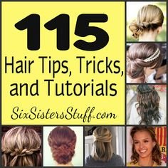 115 Hair Tips, Tricks, and Tutorials- never wonder how to style your hair again! Amazing step-by-step instructions of some great ways to do your hair. SixSistersStuff.com #hair #tutorials