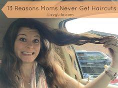 13 Reasons Moms Never Get Haircuts