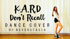 K.A.R.D - Don't Recall _ dance cover by Neverstasia