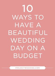 Wedding Tip: 10 Ways to have a beautiful wedding on a budget! best money saving tips #SaveMoney #Money