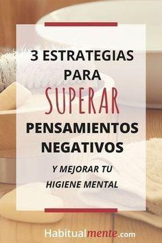 3 estrategias para superar pensamientos negativos y mejorar tu higiene mental #mejorarmemoria