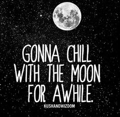 Gonna chill with the moon ✌