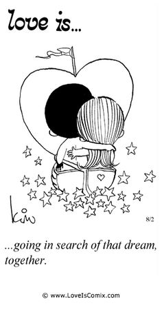 Love Is... going in search of that dream, together.