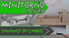 Mini Torno Casero (Construccion de Carro y Bancada) Cnc, Serra Circular, Wood Lathe, Dremel, Chevrolet Logo, Youtube, Workshop, Woodworking, Motor