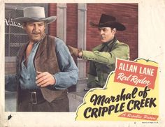 MARSHAL OF CRIPPLE CREEK (1947) - Allan Lane as 'Red Ryder' (pictured) - Bobby Blake as 'Little Beaver' - Roy Barcoft (pictured) - Based on comic strip created by Fred Harman - Directed by R. G. Springsteen - Republic Pictures - Lobby Card.
