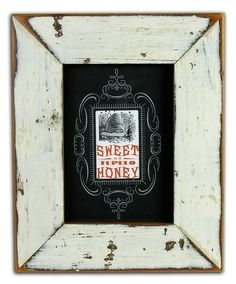 "Yee Haw Industries, my favorite letterpress vendor ""Sweet As Tupelo Honey"" in a frame of reclaimed Katrina wood"