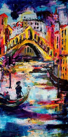 Italy Venice #Rialto #Bridge Large #Impressionist #Original #Oil Painting by Ginette Callaway