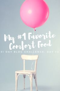31 Day Blog Challenge–Day 30 – My #1 Favorite Comfort Food – A Funny Thing Happened Today