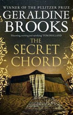 'The Secret Chord' provides new context for some of the best-known episodes of King David's life while also focusing on others, even more remarkable and emotionally intense, that have been neglected.