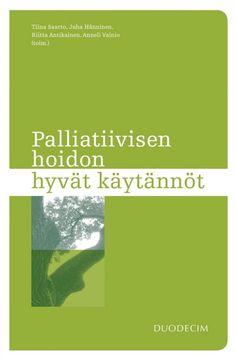 Kuvaus: Palliatiivisen hoidon hyvät käytännöt -oppaaseen on koottu luetelmamuotoiset tiivistelmät tutkitusta tiedosta ja vakiintuneista hoitokäytännöistä. Opas perustuu Palliatiivinen hoito -oppikirjaan.