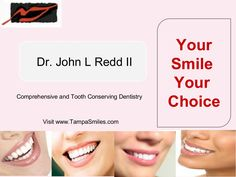 Dr. John L. Redd II offers high tech, comprehensive and tooth conserving Dentistry in Tampa, Florida and provides services like Invisalign, cosmetic dentistry, power zoom whitening, laser cavity detection, and more.