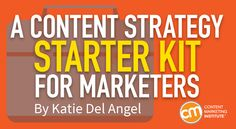 Use this three-step content strategy starter kit to make good, strategic content decisions for your brand – Content Marketing Institute