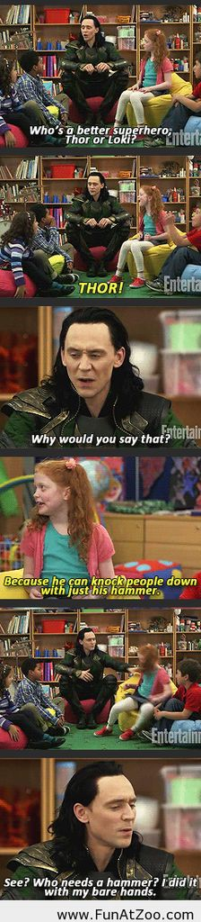 Thor or Loki! - lol I love this commercial