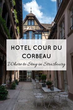 Where to Stay in Strasbourg: Hotel Cour du Corbeau | #Strasbourg #France #Hotel #Accommodation #TravelTips #TravelAdvice #CourDuCorbeau #LuxuryHotel #BoutiqueHotel #HistoricalHotel
