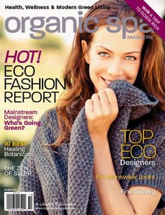 Organic Spa Magazine: Sept-Oct 2012 Eco Fashion Report Issue. Read the entire issue online. #Digital #Magazine http://viewer.zmags.com/publication/1c7f2a66#/1c7f2a66/1