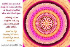 Štěstí   Mandala na každý den Story Quotes, Better Life, True Stories, Favorite Quotes, Mandala, Symbols, Words, Yoga, Mandalas