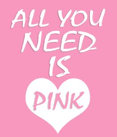 Pink is all you need....