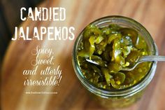 Easy canning project Candied Jalapenos from foodiewithfamily.com