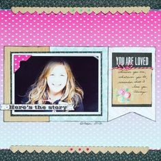 "You Are Loved - New Webster's Pages ""Sprinkled with Love""  by Kay Rogers Kay is a designer for Scrapbooks Galore & More"