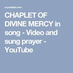CHAPLET OF DIVINE MERCY in song - Video and sung prayer - YouTube