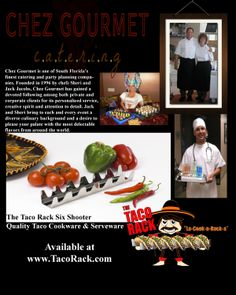 Chez Gourmet Catering of South Florida searched for the perfect product to prepare and server their taco platters at their catered events. The Taco Rack Chef Series Six Shooter was picked for the job. Chefs in Restaurants and Caterers around the country have picked our design as the best. Visit www.TacoRack.com