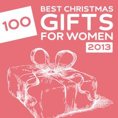 100 Best Christmas Gifts for Women of 2013- a great list with a lot of unique gift ideas for moms, family, friends and daughters. Pin now, read later.
