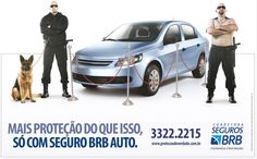 Mais proteção do que isso, Só com seguro Brb Auto  Cliente: Corretora Seguros BRB