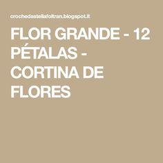 FLOR GRANDE - 12 PÉTALAS - CORTINA DE FLORES