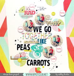 Layout: We Go Together Like Peas & Carrots