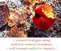 ... #reward_strategies along with #fear_induced #avoidance ~ will #coronate #addictive #impacts !