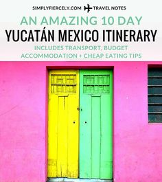 10 Day Yucatan Mexico Itinerary - includes transport, budget accommodation + cheap eating tips