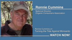 Ronnie Cummins on Turning the Tide Against Monsanto!