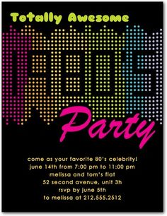 Party Invitations Template Free Inspirational totally Awesome Party Invite 80 S theme Party 80s Party Decorations, Party Themes, Party Ideas, Gala Themes, 80s Birthday Parties, 90 Birthday, 21st Party, Birthday Stuff, Eighties Party