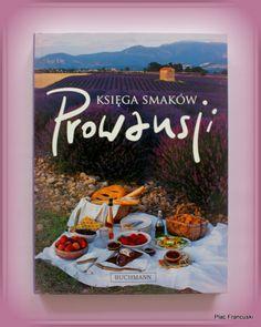 """Książka dla Ciebie i na prezent- """"Księga smaków Prowansji"""" w księgarni PLAC FRANCUSKI to wspaniała książka przybliżająca pachnącą lawendą Prowansję i jej smaki. Zdjęcia potraw powodują napływ śliny do ust a wszechstronność przepisów pozwoli na skomponowanie wspaniałej i zdrowej uczty."""