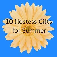 My Favorite 10 Hostess Gifts for Summer - #hostessgifts #gifts
