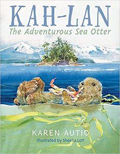 Kah-Lan the Adventurous Sea Otter: Autio, Karen, Lott, Sheena: 9781550392449: Amazon.com: Kindle Store River Otter, Sea Otter, Do Unto Otters, Learning Activities, Activities For Kids, Big Crab, Keystone Species, Otter Love, Amur Leopard