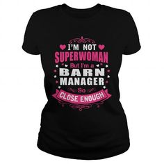 BARN MANAGER I'm Not Superwoman But I'm A So Close Enough T Shirts, Hoodies. Check Price ==► https://www.sunfrog.com/LifeStyle/BARN-MANAGER--SUPER-WM-108376088-Black-Ladies.html?41382