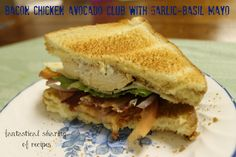 Bacon Chicken Avocado Club Sandwich with Garlic-Basil Mayo