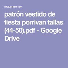 patrón vestido de fiesta porrivan tallas (44-50).pdf - Google Drive