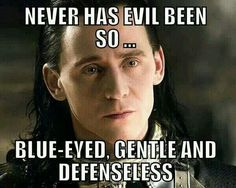 Which is probably why he's called the Liesmith and the Trickster. VERY SNEAKY, LOKI!!! I see what you're doing there....