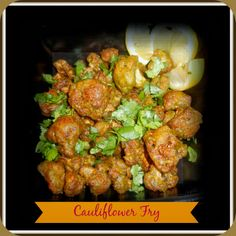 Check out our recipe for cauliflower fry!