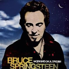 Bruce Springsteen - Working On a Dream