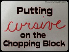 Putting Cursive on the Chopping Block