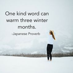 Learn compassion with this old Japanese proverb. Download our app Quotiful for more! Winter Quotes, Long Winter, Winter Months, Kind Words, Compassion, Proverbs, Window, Japanese, Warm