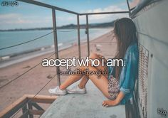 Bucket List- Accept who I am | Follow @☪♈️~Maire For More Pins/Boards That Are Related To Your Current Search! Enjoy! |