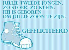 leuke geboorte jongen felicitatie plaatjes met tekst: jullie tweede jongen, zo stoer, zo klein. op LeukePlaatjesz.nl