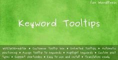 Buy Keyword Tooltips for WordPress by halfdata on CodeCanyon. Keyword Tooltips plugin allows you to add great looking tooltips to any keywords or phrases throughout whole website .