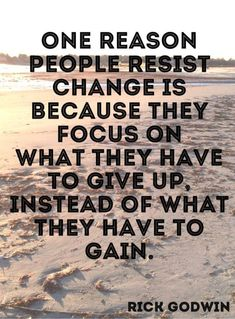 Best Quotes about wisdom : Quote One reason people resist change is because they focus on what they ha Life Quotes Love, Great Quotes, Quotes To Live By, Me Quotes, Change Is Good Quotes, Embrace Change Quotes, Inspirational Quotes About Work, Motivational Quotes Change, New Job Quotes