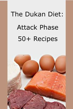 Dukan Diet Recipes: 50+ Attack Phase Recipes and Food Lists