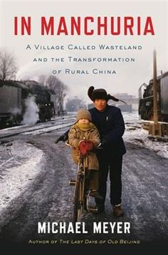 """""""In Manchuria"""" by Michael Meyer"""